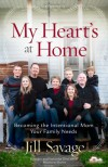 My Heart's at Home: Becoming the Intentional Mom Your Family Needs - Jill Savage