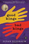 Good Kings Bad Kings: A Novel - Susan Nussbaum