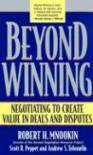 Beyond Winning: Negotiating to Create Value in Deals and Disputes - Robert H. Mnookin, Scott R. Peppet