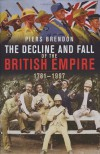 The Decline and Fall of the British Empire - Piers Brendon