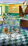 No Mallets Intended - Victoria Hamilton