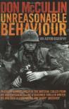 Unreasonable Behaviour: An Autobiography - Don McCullin