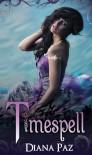 Timespell - Diana Paz