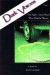 Dark Voices Volume 2: Joe R. Lansdale's The Night They Missed The Horror Show: Night They Missed the Horror Show v. 2 - Joe R. Lansdale