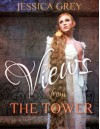 Views from the Tower - Jessica Grey