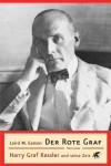 Der Rote Graf: Harry Graf Kessler Und Seine Zeit - Laird M. Easton