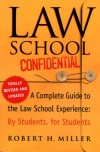 Law School Confidential: A Complete Guide to the Law School Experience: By Students, for Students - Robert H. Miller