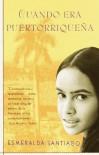 Cuando era puertorriqueña - Esmeralda Santiago