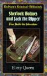 Sherlock Holmes Und Jack The Ripper: Eine Studie Des Schreckens - Ellery Queen