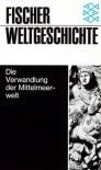 Die Verwandlung der Mittelmeerwelt (Fischer Weltgeschichte, #9) - Franz Georg Maier
