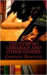 The Nympho Librarian - Chrissie Bentley
