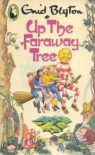 Up the Faraway Tree - Enid Blyton