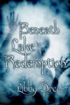 Beneath Lake Redemption - Libby Drew
