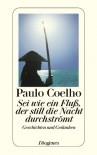 Sei wie ein Fluss, der still die Nacht durchströmt (German Edition) - Paulo Coelho
