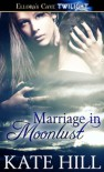 Marriage in Moonlust - Kate Hill