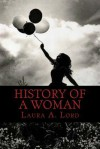 History of a Woman - Laura A. Lord