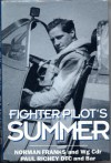 Fighter Pilot's Summer - Norman Franks;Paul Richey
