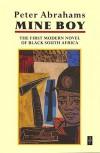 Mine Boy: The First Modern Novel of Black South Africa - Peter  Abrahams