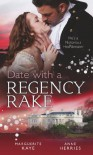 Date with a Regency Rake. Marguerite Kaye & Anne Herries - Marguerite Kaye
