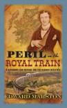 Peril on the Royal Train - Edward Marston