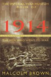 The Imperial War Museum Book of 1914: The Men Who Went to War - Malcolm Brown