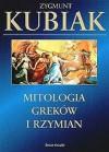 Mitologia Greków i Rzymian - Zygmunt Kubiak