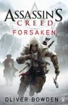 Assassin's Creed: Forsaken (Assassins Creed) - Oliver Bowden