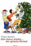 Alle Jahre Wieder ... Der Gleiche Stress! Kleine Geschichten zur Weihnachtszeit - Evelyn Sanders