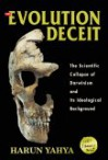 The Evolution Deceit: The Scientific Collapse of Darwinism and Its Ideological Background - Harun Yahya