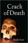 Crack of Death - Sharla Tann