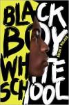 Black Boy White School - Brian F. Walker