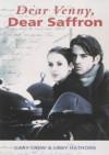Dear Venny, Dear Saffron (Flyways) - Gary Crew;Libby Hathorn
