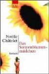 Das Sonnenblumenmädchen. - Noëlle Châtelet