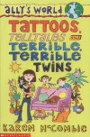 Tattoos, Telltales and Terrible, Terrible Twins (Ally's World) - Karen McCombie