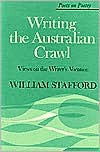 Writing the Australian Crawl: Views on the Writer's Vocation (Poets on Poetry) - William Stafford