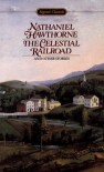 The Celestial Railroad and Other Stories - Nathaniel Hawthorne, R. P. Blackmur, R.P. Blackmur