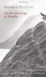 On the Genealogy of Morality - Friedrich Nietzsche, Maudemarie Clark, Alan J. Swensen