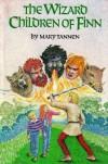 The Wizard Children of Finn - Mary Tannen, John Burgoyne