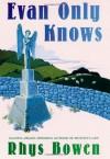 Evan Only Knows - Rhys Bowen