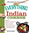 The Everything Indian Cookbook: 300 Tantalizing Recipes--From Sizzling Tandoori Chicken to Fiery Lamb Vindaloo - Monica Bhide