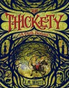 The Thickety: A Path Begins - J. A. White