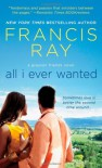 All I Ever Wanted - Francis Ray