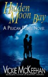 Hidden Moon Bay (Pelican Pointe #2) - Vickie McKeehan