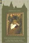 Dangerous Lover: Gothic Villains, Byronism, and the Nineteenth-Century Seduction Narrative - Deborah Lutz