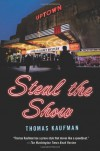 Steal the Show: A Willis Gidney Mystery - Thomas Kaufman