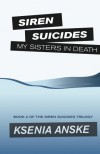 My Sisters in Death (Siren Suicides) - Ksenia Anske