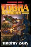 Cobra Guardian: Cobra War:  Book Two - Timothy Zahn