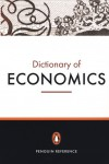The Penguin Dictionary of Economics - Graham Bannock, R. Rees, R. E. Baxter