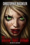 The Blood That Bonds (II AM Trilogy, #1) - Christopher Buecheler