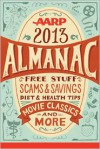 AARP 2013 Almanac: Free Stuff, Scams and Savings, Diet and Health Tips, Movie Classics and More - AARP